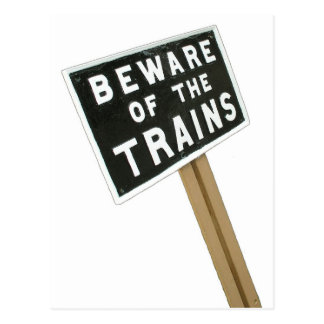 Beware of the trains postcard