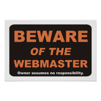 Beware of The Webmaster Poster