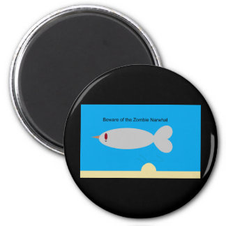 Beware of the Zombie Narwhal 2 Inch Round Magnet