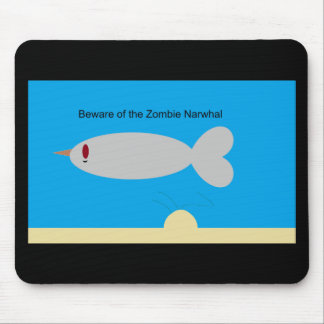 Beware of the Zombie Narwhal Mousepad