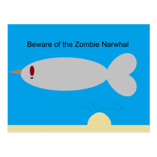 Beware of the Zombie Narwhal Postcard