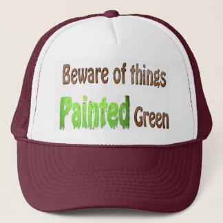 Beware of Things Painted Green Trucker Hat