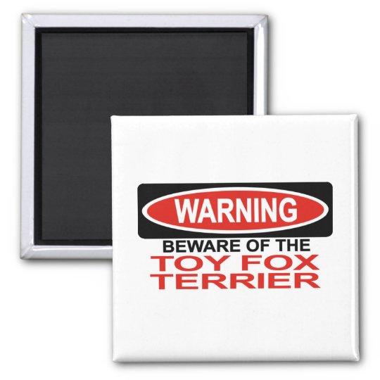 Beware Of Toy Fox Terrier Magnet