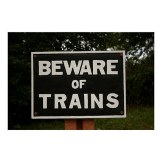 Beware of trains poster