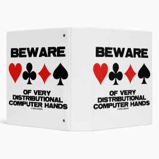 Beware Of Very Distributional Computer Hands 3 Ring Binder