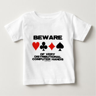 Beware Of Very Distributional Computer Hands Baby T-Shirt