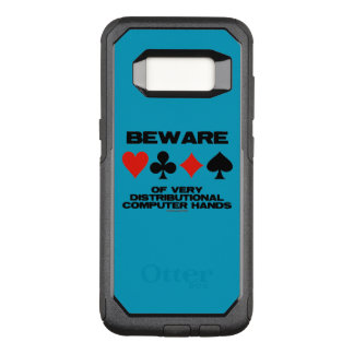 Beware Of Very Distributional Computer Hands OtterBox Commuter Samsung Galaxy S8 Case