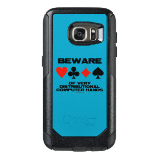 Beware Of Very Distributional Computer Hands OtterBox Samsung Galaxy S7 Case