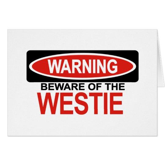 Beware Of Westie Card