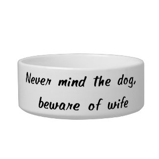 Beware Of Wife Pet Bowl