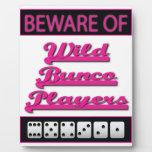 Beware of Wild Bunco Players Display Sign Display Plaque