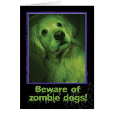 Halloween Themed Beware of Zombie Dogs Golden Retriever Halloween Card