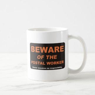Beware / Postal Worker Coffee Mug