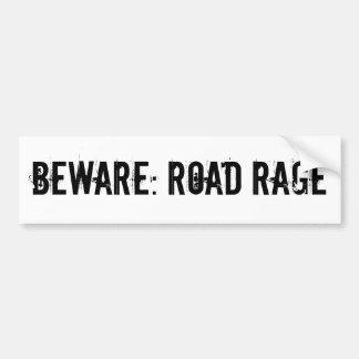 Beware: Road Rage Bumper Sticker