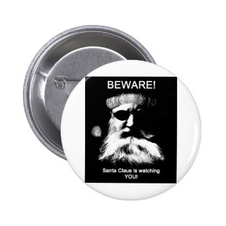 Beware--Santa is watching you! Pinback Button