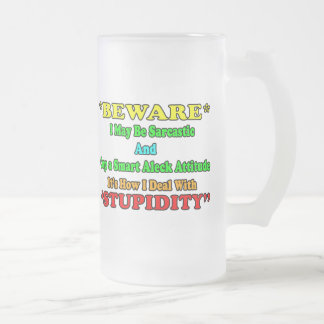 Beware Sarcastic Frosted Glass Beer Mug