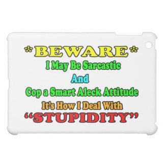 Beware Sarcastic Case For The iPad Mini
