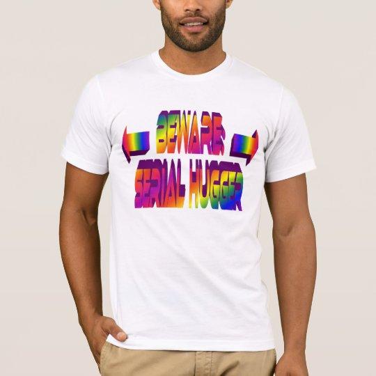 Beware Serial Hugger Shirt