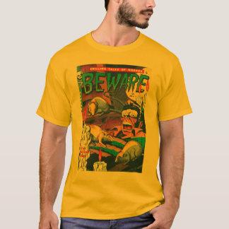 Beware! T-Shirt