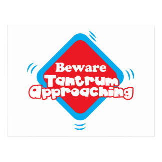 BEWARE TANTRUM APPROACHING! POSTCARD