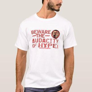 Beware The Audacity Of Hype Shirt
