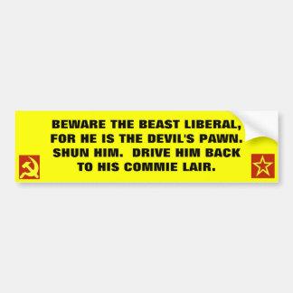 Beware the Beast Liberal... Car Bumper Sticker
