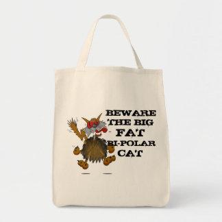 BEWARE THE BIG FAT BI-POLAR CAT Humorous Grocery Tote Bag
