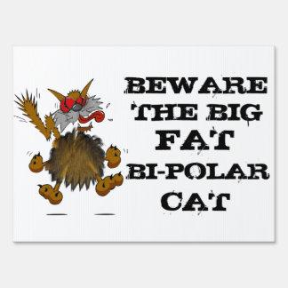 BEWARE THE BIG FAT BI-POLAR CAT Humorous Sign