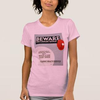 Beware The Cancer Quack Tshirt