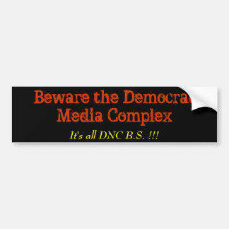 Beware the DemocratMedia Complex Bumper Stickers