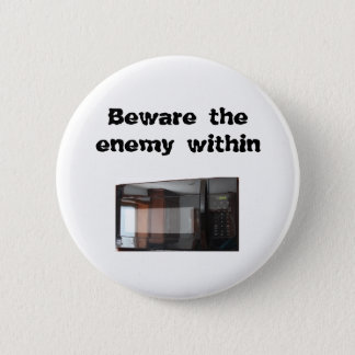 Beware the enemy within pinback button