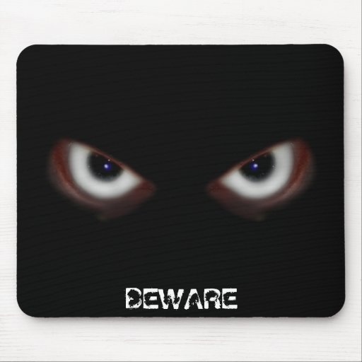 BEWARE THE EVIL EYES MOUSEPADS