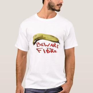Beware the Fibre T-Shirt