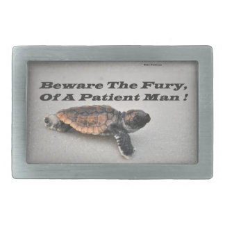 Beware The Fury, Of A Patient Man Belt Buckle