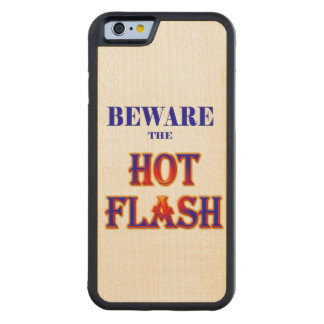 BEWARE the HOT FLASH! Carved Maple iPhone 6 Bumper Case