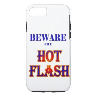 BEWARE the HOT FLASH! iPhone 8/7 Case