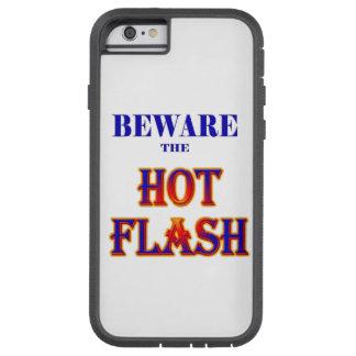 BEWARE the HOT FLASH! Tough Xtreme iPhone 6 Case