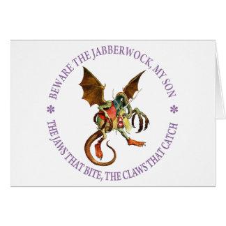 BEWARE THE JABBERWOCK, MY SON CARD
