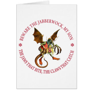 BEWARE THE JABBERWOCK, MY SON GREETING CARD
