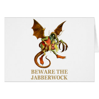BEWARE THE JABBERWOCK, MY SON, THE JAWS THAT BITE CARD