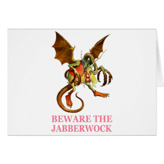 BEWARE THE JABBERWOCK, MY SON, THE JAWS THAT BITE GREETING CARDS