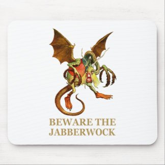 BEWARE THE JABBERWOCK, MY SON, THE JAWS THAT BITE MOUSE PAD