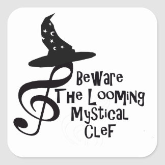 Beware the Looming Mystical Clef Square Sticker