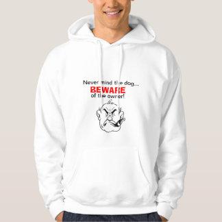 Beware the owner hoodie