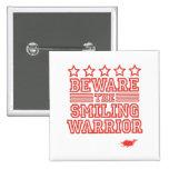 Beware the Smiling Warrior 2 Inch Square Button