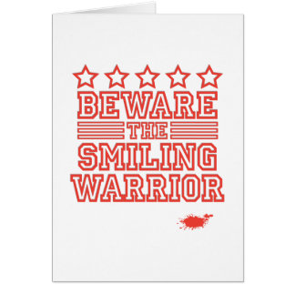 Beware the Smiling Warrior Cards