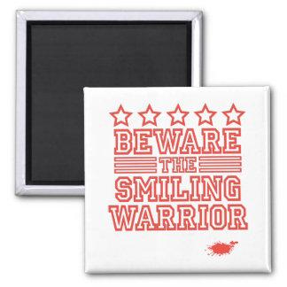 Beware the Smiling Warrior Fridge Magnets