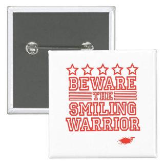 Beware the Smiling Warrior Pinback Button