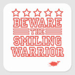 Beware the Smiling Warrior Square Stickers