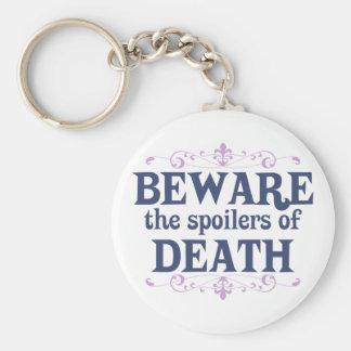 Beware the Spoilers of Death Key Chain